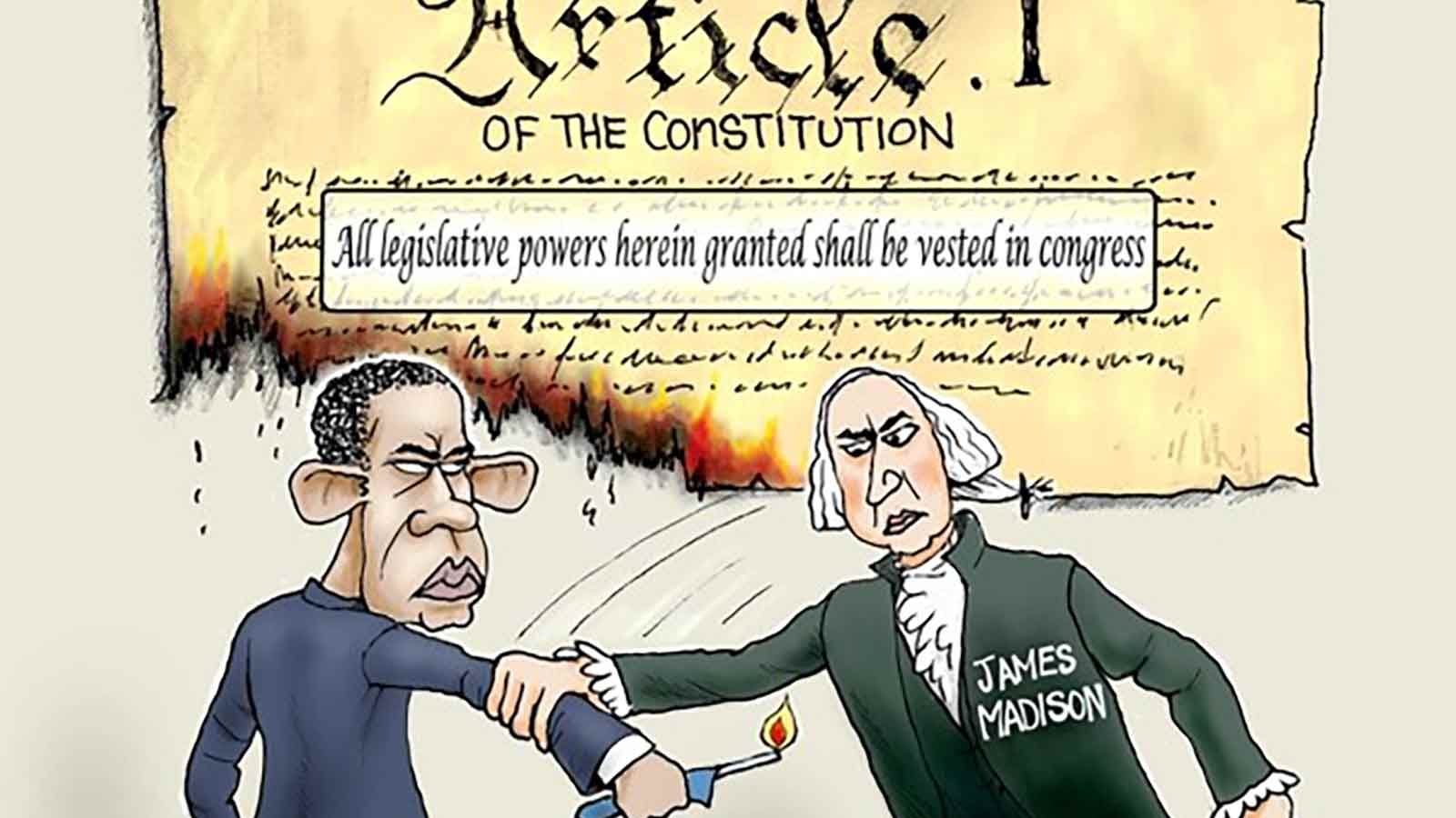 James Madison stops Barack Obama from relighting the Constitution, illustrating the Constitution design in Article I that All legislative powers herein granted shall be vested in congress.